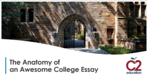 Learn all about what makes a great college essay by watching this C2 webinar!