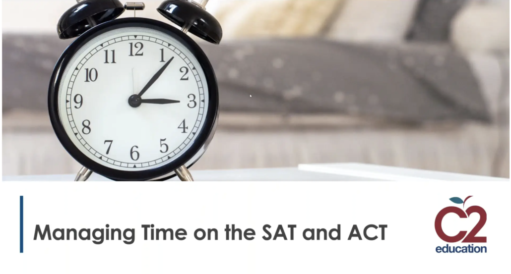 slide from webinar with text saying managing time on the sat and act